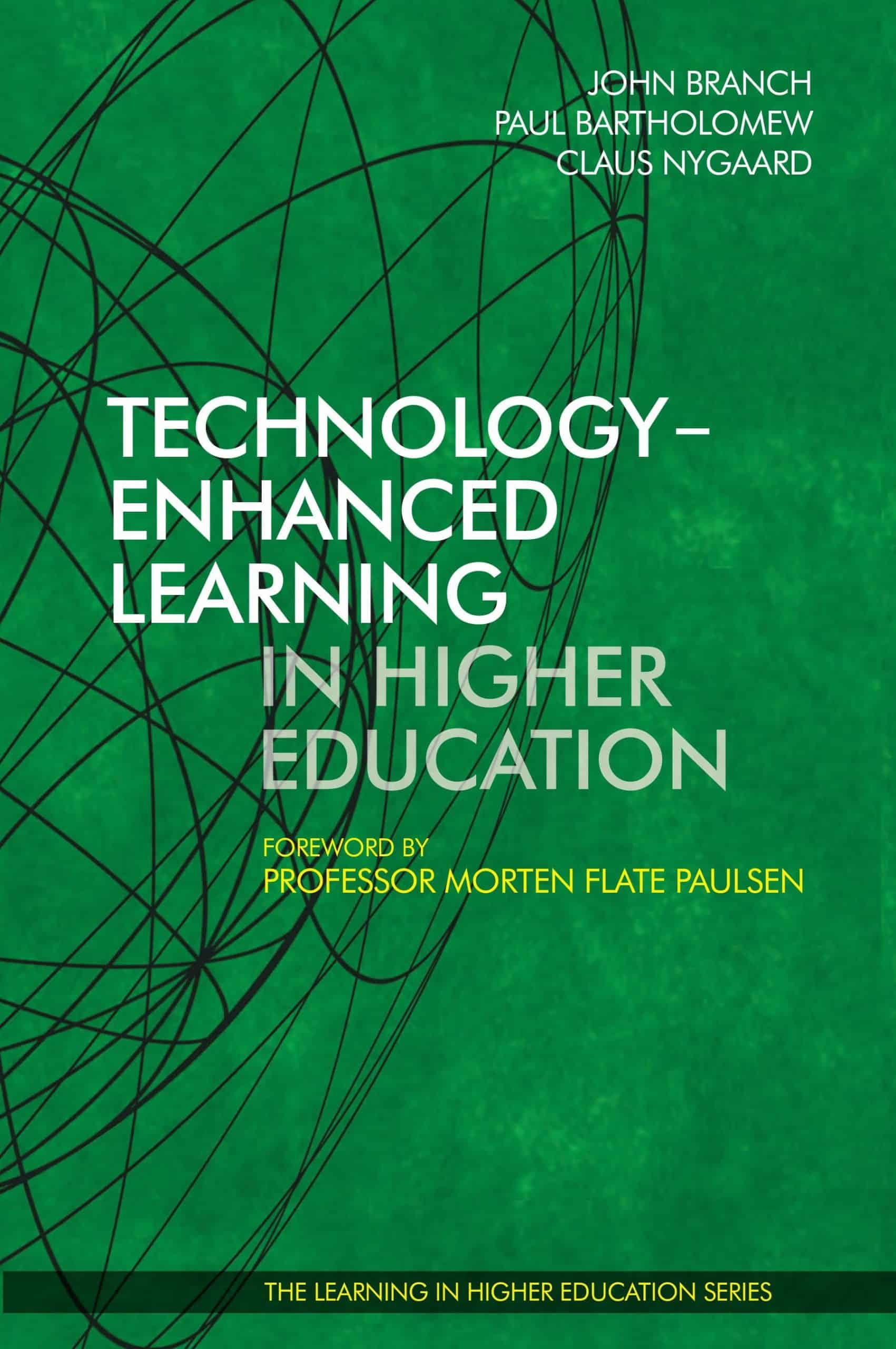 Technology-Enhanced Learning in Higher Education (2015) - John Branch - Paul Bartholomew - Claus Nygaard - Morten Flate Paulsen - Libri Publishing Ltd - Institute for Learning in Higher Education