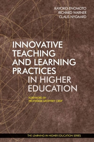 Innovative Teaching and Learning Practices in Higher Education - Kayoko Enomoto - Richard Warner - Claus Nygaard - Geoffrey Crisp - Libri Publishing - Institute for Learning in Higher Education - Kayoko Enomoto - Richard Warner - Claus Nygaard - Geoffrey Crisp