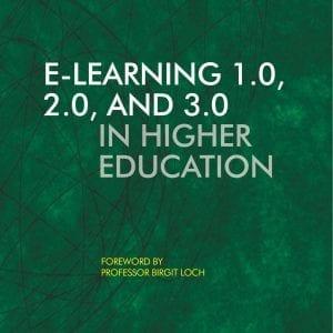 E-learning Strategy - E-learning 1.0, 2.0 and 3.0 in Higher Education - Rhiannon Evans - Claus Nygaard - Birgit Loch - Libri Publishing Ltd